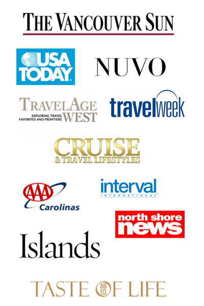 we've been published in the vancouver sun, usa today, nuvo, travelweek, AAA carolinas, cruise & travel lifestyles, travel age west, north shore news, islands, interval international, and taste of life