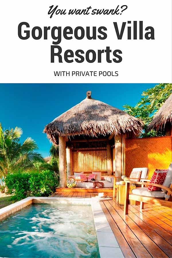 Luxury villa resorts with private pool suites