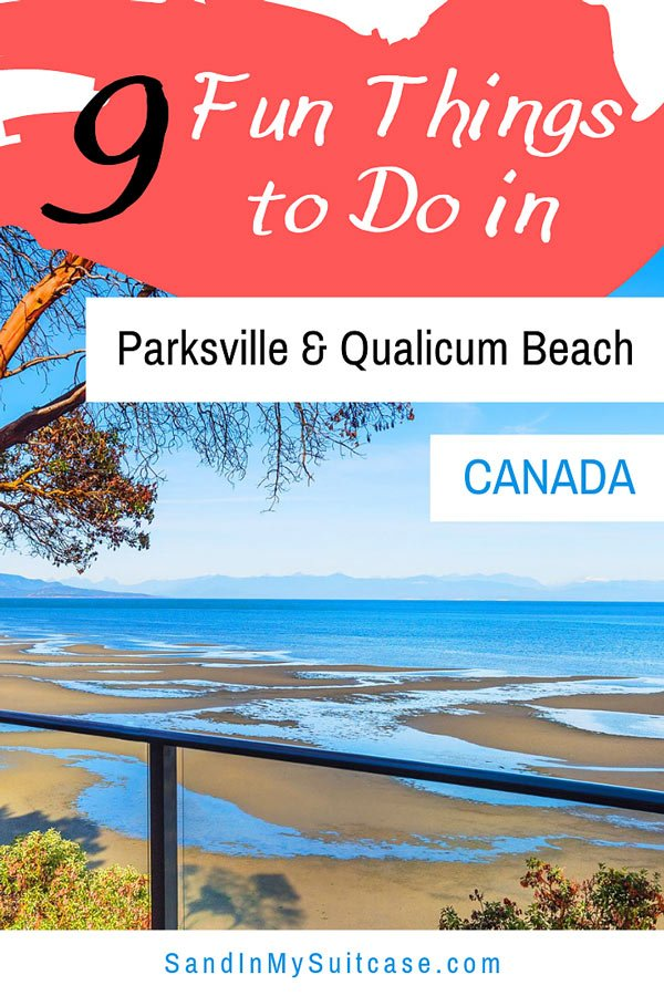 Fun things to do in Parksville and Qualicum Beach, Canada