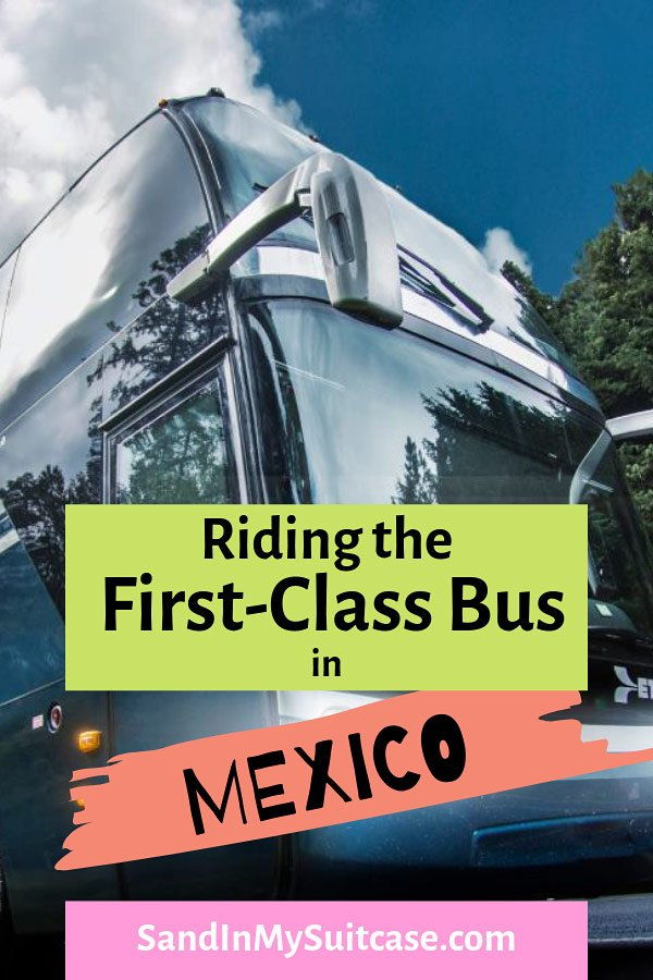 Riding the first-class Mexico bus is like flying business class. Really!