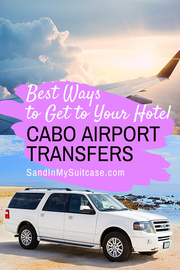 Cabo airport transportation: Cheapest and best ways to get from the Los Cabos airport to your hotel.