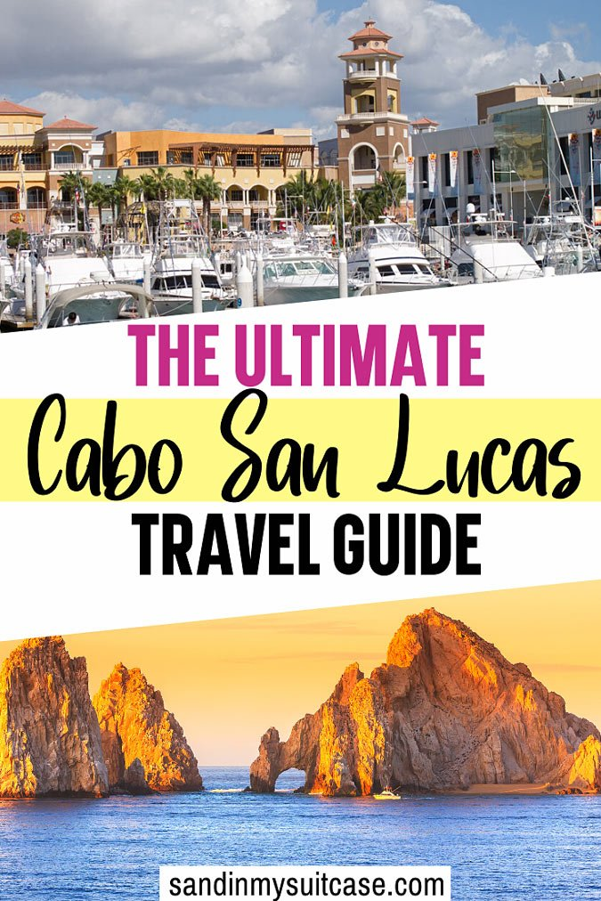 The Ultimate Cabo San Lucas Travel Guide