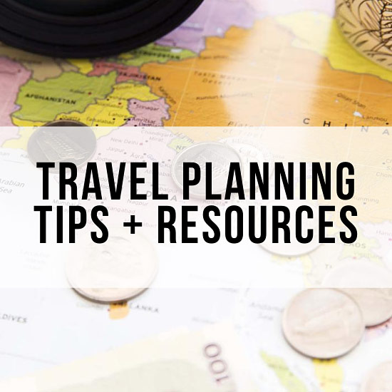 Travel Planning Tips and Resources