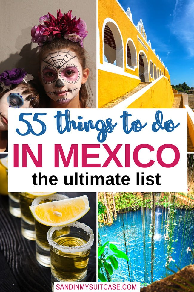 The ultimate list of 55 things to do in Mexico