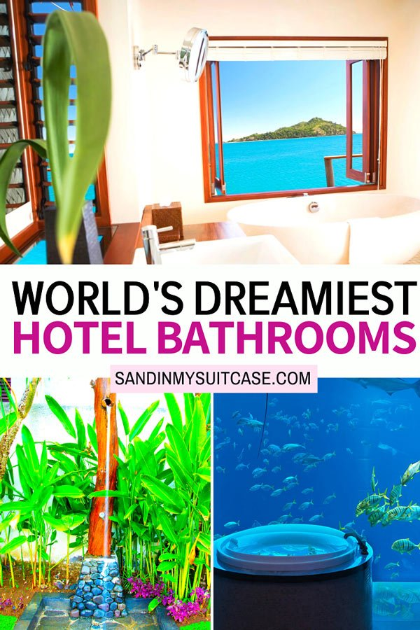 The best hotel bathrooms in the world!