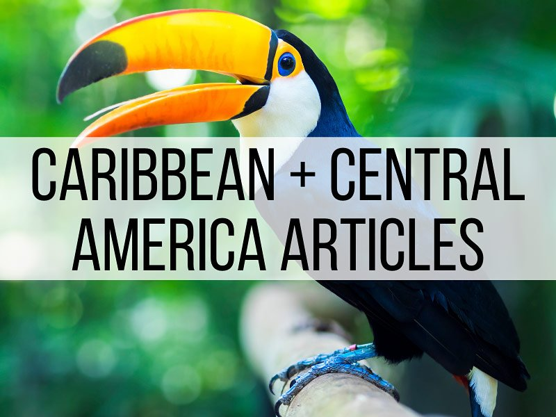 Caribbean and Central America Travel Articles
