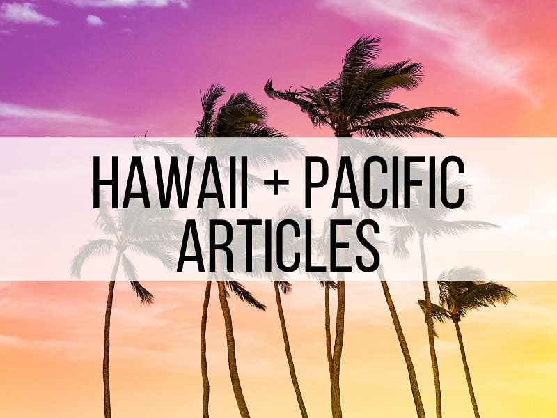 South Pacific and Hawaii Travel Articles