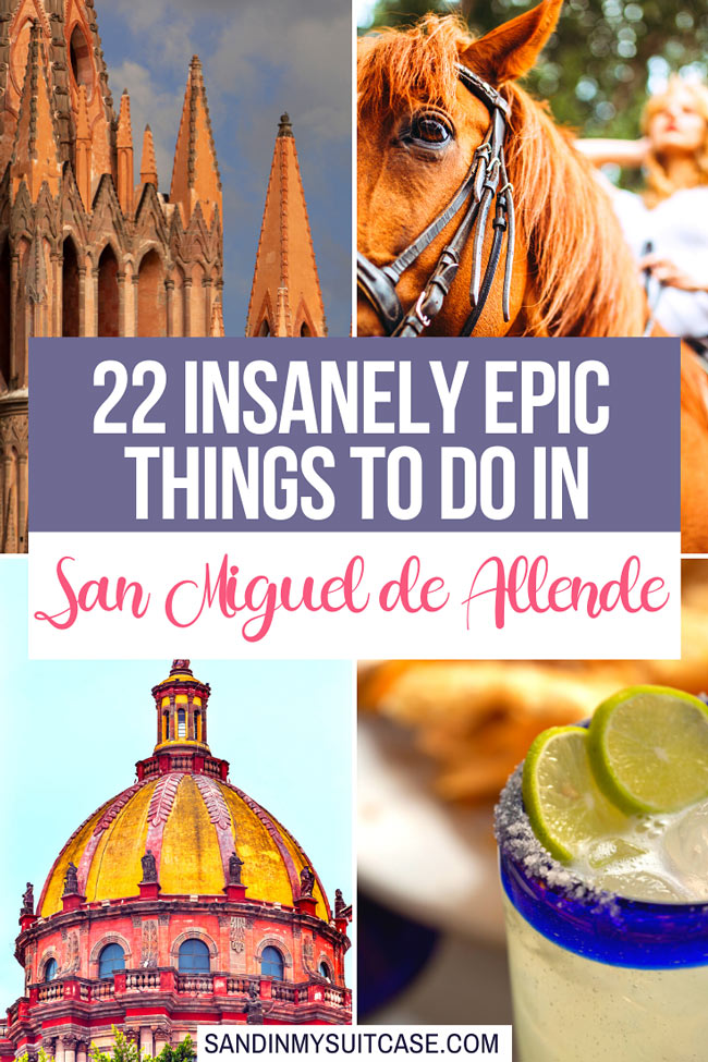 What to do in San Miguel de Allende? Lots!