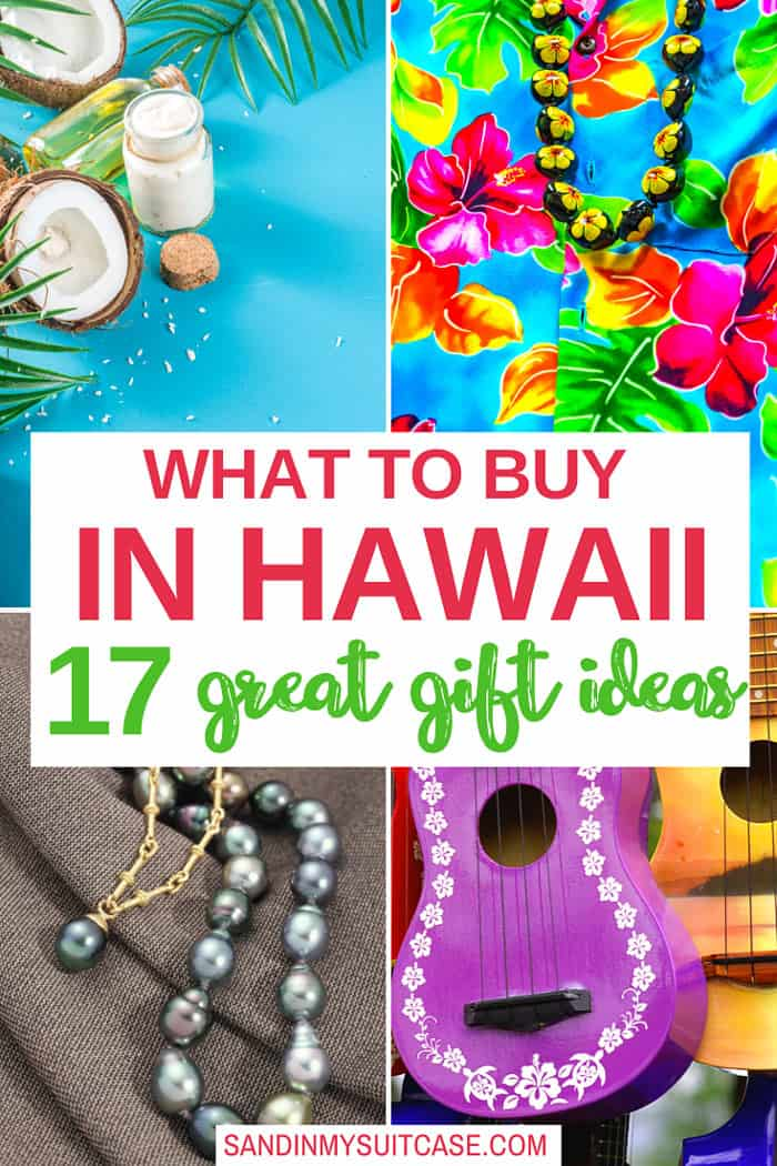 What to buy in Hawaii? Check out these 17 great gift ideas!